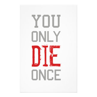 You Only Die Once Graphic Stationery