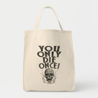 You Only Die Once Tote Bag