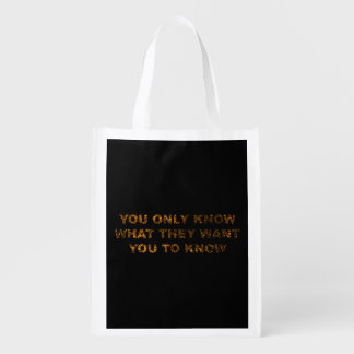 You only know what they want you to know grocery bags