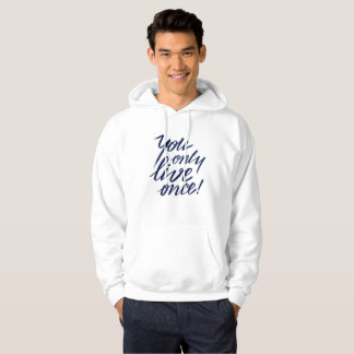 You Only Live Once! White Hoodie