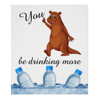 You Otter Be Drinking More Water Poster