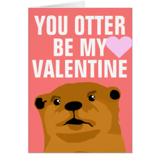 You Otter Be My Valentine Card