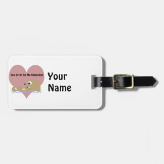 You Otter Be My Valentine Luggage Tag