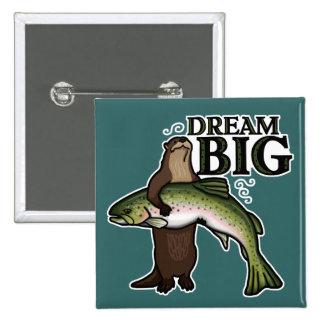 You Otter Dream Big Pinback Button