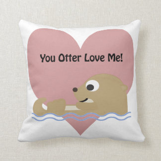 You Otter Love Me Throw Pillow