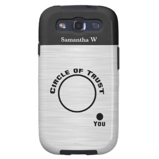 You Outside the Circle of Trust Samsung Galaxy SIII Cover