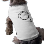 You Outside the Circle of Trust Dog T-shirt