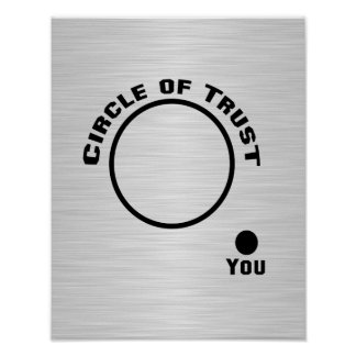You Outside the Circle of Trust Print