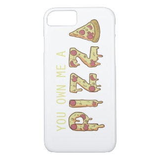 You Own Me a Pizza iPhone 8/7 Case
