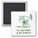 You Paid WHAT at the Pump??? Fridge Magnet