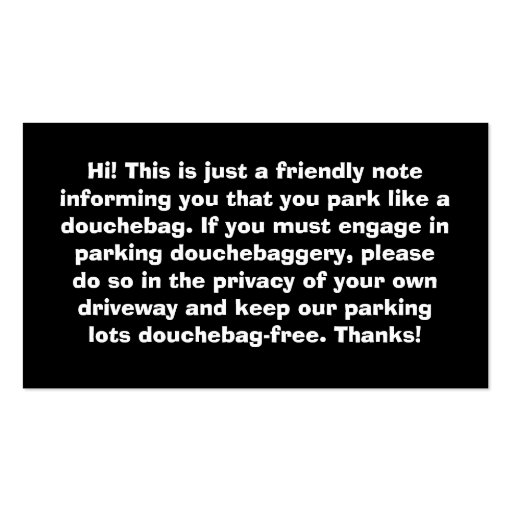 You Park Like A Douchebag Bad Parking Notes Double-Sided Standard Business Cards (Pack Of 100)