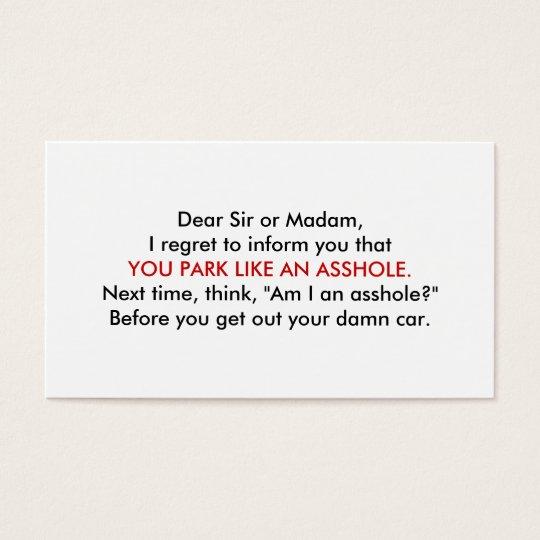 You Park Like An Asshole. Business Card