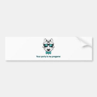 You party is my pregame car bumper sticker