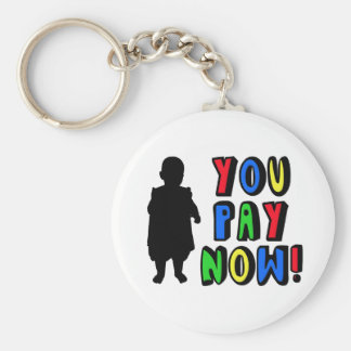 You Pay Now! Keychain