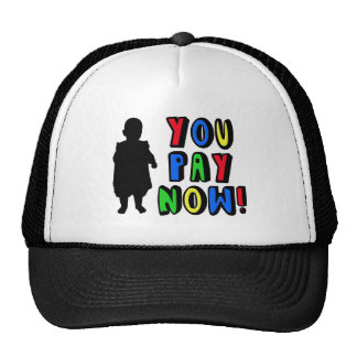 You Pay Now! Trucker Hat