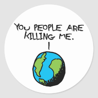 YOU PEOPLE ARE KILLING ME CLASSIC ROUND STICKER