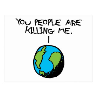 YOU PEOPLE ARE KILLING ME POSTCARD