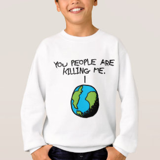 YOU PEOPLE ARE KILLING ME SWEATSHIRT