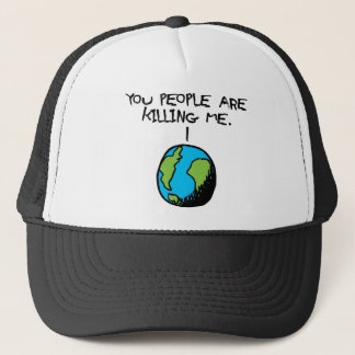 YOU PEOPLE ARE KILLING ME TRUCKER HAT