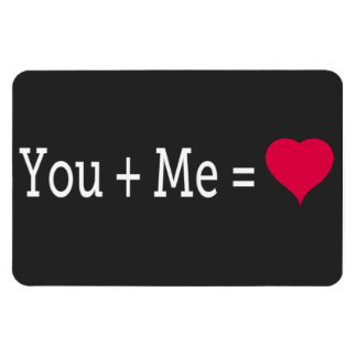 You plus Me equals heart — 4x6 Magnet