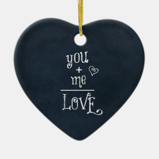 You Plus Me equals Love quote on Chalkboard Ceramic Ornament