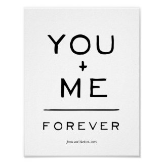 You plus me = forever equation black and white poster