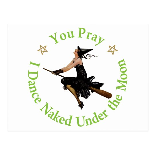 You Pray - I Dance Naked Under the Moon Postcard
