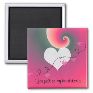 You Pull On My Heartstrings Magnet