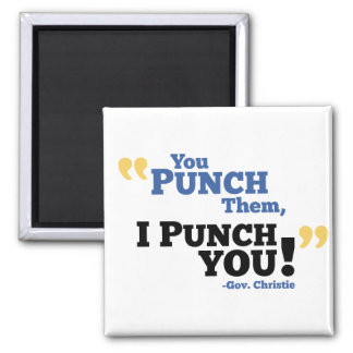 You Punch Them, I Punch You! 2 Inch Square Magnet