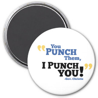 You Punch Them, I Punch You! 3 Inch Round Magnet