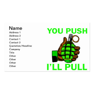 You Push Ill Pull Business Card