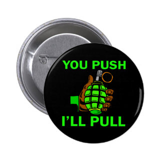 You Push Ill Pull Pinback Buttons