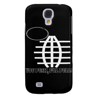 You Push Ill Pull Galaxy S4 Cases