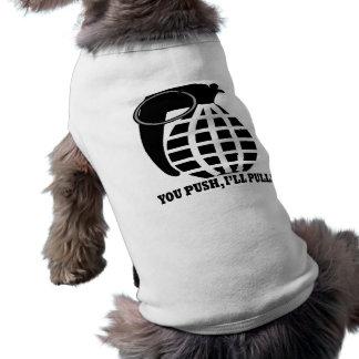 You Push Ill Pull Doggie Shirt