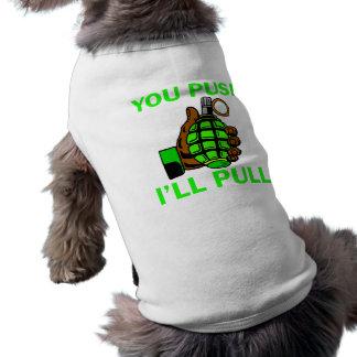 You Push Ill Pull Pet Tshirt