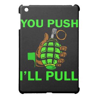 You Push Ill Pull iPad Mini Cases