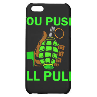 You Push Ill Pull iPhone 5C Case