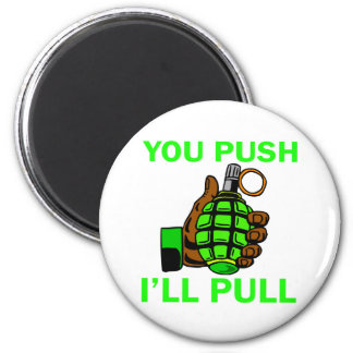 You Push Ill Pull Magnet