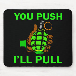 You Push Ill Pull Mouse Pad
