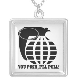 You Push Ill Pull Personalized Necklace