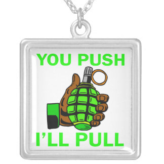 You Push Ill Pull Necklaces