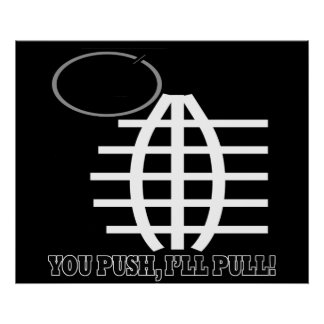 You Push Ill Pull Poster