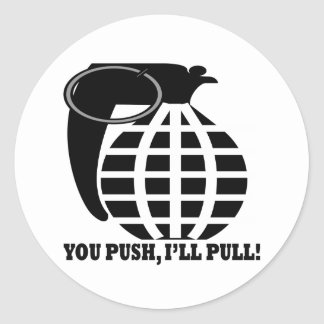 You Push Ill Pull Round Sticker