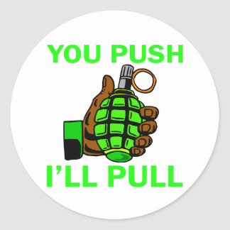 You Push Ill Pull Stickers