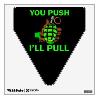 You Push Ill Pull Wall Decal