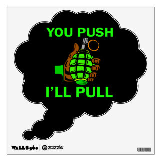 You Push Ill Pull Wall Sticker