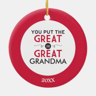 You Put the Great in Great Grandma Ceramic Ornament