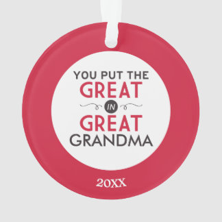 You Put the Great in Great Grandma Ornament