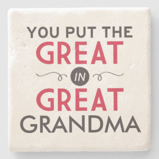 You Put the Great in Great Grandma Stone Coaster