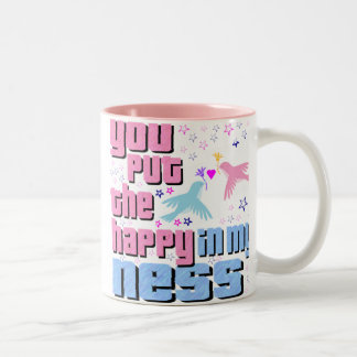 You Put The Happy In My Ness Two-Tone Coffee Mug